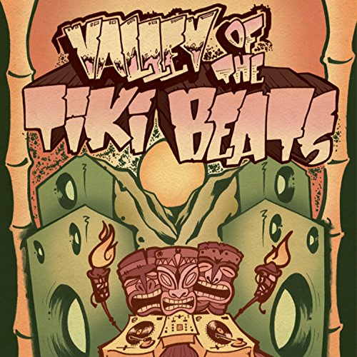 Valley of the Tiki Beats