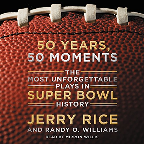 50-years-50-moments-unabridged-the-most-unforgettable-plays-in-super-bowl-history