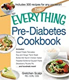 The Everything Pre-Diabetes Cookbook: Includes Sweet Potato Pancakes, Soy and Ginger Flank Steak, Buttermilk Ranch Chicken Salad, Roasted Butternut Squash ... Pie ...and hundreds more! (Everything®)