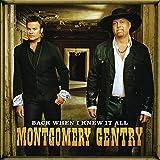 Songtexte von Montgomery Gentry - Back When I Knew It All