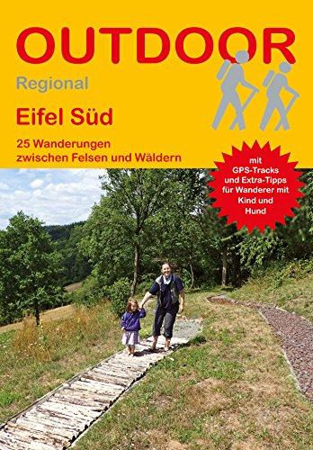 Eifel Süd 25 Wanderungen zwischen Felsen und Wäldern (Outdoor Regional)