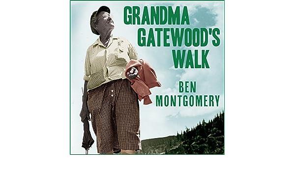 grandma gatewoods walk the inspiring story of the woman who saved the appalachian trail