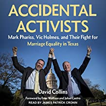 Accidental Activists: Mark Phariss, Vic Holmes, and Their Fight for Marriage Equality in Texas