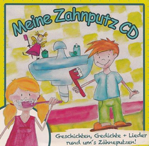 Meine Zahnputz CD - Geschichten, Gedichte & Lieder rund um das Zähneputzen (Power Audio Unbegrenzte)