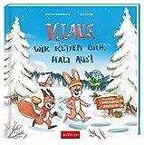 Klaus, wir retten dich, halt aus!: Eine lustige Weihnachtsgeschichte