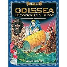 Odissea. Le avventure di Ulisse. (Miti oro) (Italian Edition)