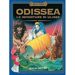 Odissea. Le avventure di Ulisse. (Miti oro)