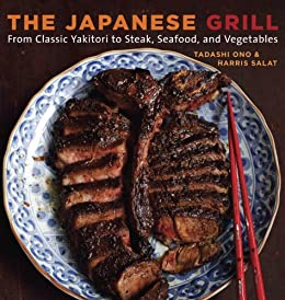 The Japanese Grill: From Classic Yakitori to Steak, Seafood, and Vegetables par [Ono, Tadashi, Salat, Harris]