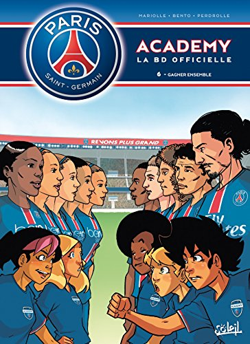 Paris Saint-Germain Academy T06 Gagner Ensemble