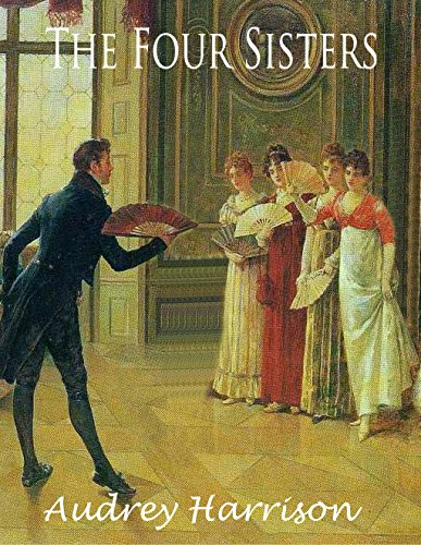 The Four Sisters - A Regency Romance Compilation: The Four Sisters Books 1-4 (English Edition)