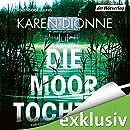 Karin Dionne: Die Moortochter