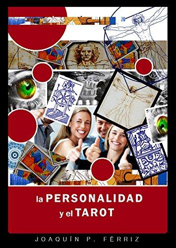 LA PERSONALIDAD Y EL TAROT por Joaquín P. Férriz