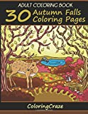 Adult Coloring Book: 30 Autumn Falls Coloring Pages, Coloring Books For Adults Series By ColoringCraze.com: Volume 21 (ColoringCraze Adult Coloring Books, Stress Relieving Coloring Books For Grownups)