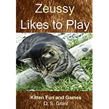 Zeussy Likes To Play (Zeussy's Tales Book 3)