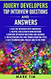 JAVA PROGRAMMING : JQuery Developers Top Interview Questions and Answers: Prepare for JQuery developer role interview with Confidence (JQuery Handbook ... JavaScript Handbook) (English Edition)