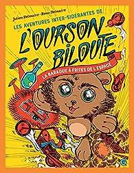 Les aventures inter-sidérantes de l'ourson Biloute, épisode 1 : La baraque à frites de l'espace par Julien Delmaire