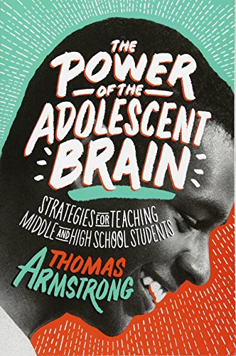 The Power of the Adolescent Brain: Strategies for Teaching Middle and High School Students (High-school-strategien)
