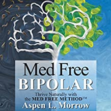 Med Free Bipolar: Thrive Naturally with the Med Free Method
