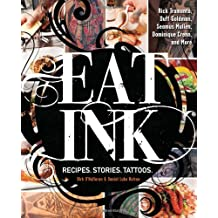 Eat Ink: Recipes, Stories, Tattoos