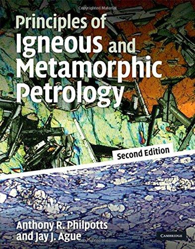 Principles of Igneous and Metamorphic Petrology 2nd Edition Hardback
