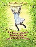 Von Kletterbäumen, Sachensuchern und kitzligen Pferden: Astrid Lindgrens Kindheit - Christina Björk