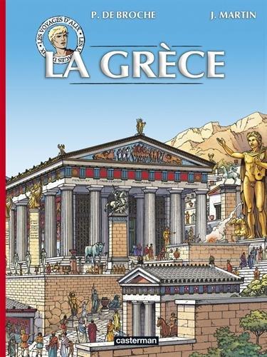 Les voyages d'Alix : La Grèce par Pierre de Broche, Jacques Martin, Anne Deckers