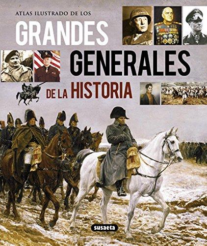Grandes generales de la historia (Atlas Ilustrado)
