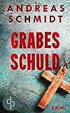 Grabesschuld (Krimi) von Andreas Schmidt