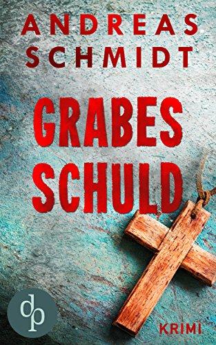 Buchseite und Rezensionen zu 'Grabesschuld (Krimi)' von Andreas Schmidt