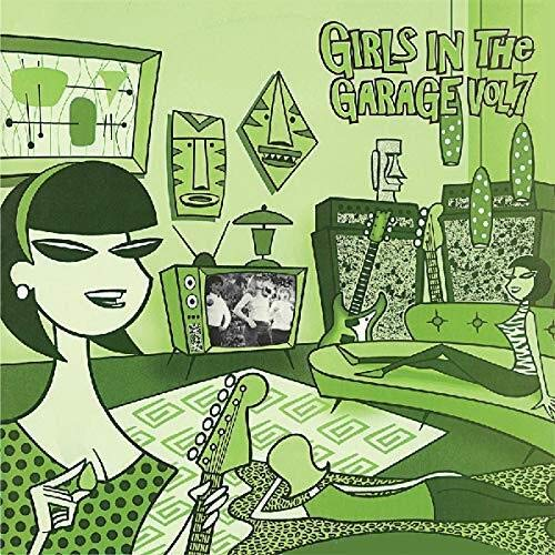 Girls in the Garage Vol.7 (Lim.180 Gr.Green Lp) [Vinyl LP]