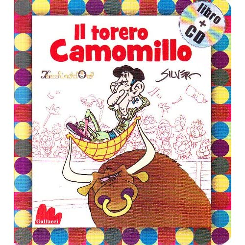 Il Torero Camomillo. Con Cd Audio