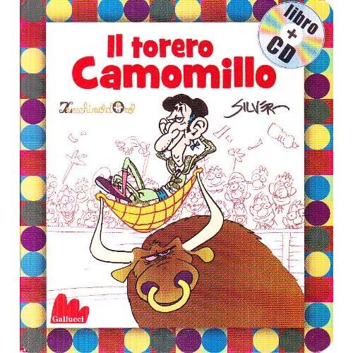 Il Torero Camomillo. Con Cd Audio