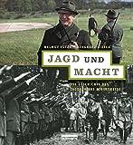 Jagd und Macht: Die Geschichte des Jagdreviers Schorfheide