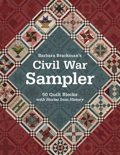 Barbara Brackman's Civil War Sampler: 50 Quilt Blocks with Stories from History by Barbara Brackman(2013-01-16)