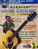 Débutant Guitare Acoustique : La méthode universelle (livre seul)