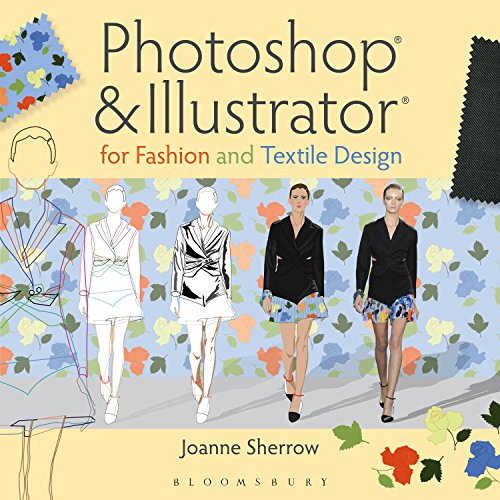 Photoshop and Illustrator for Fashion and Textile Design: A Quick Guide