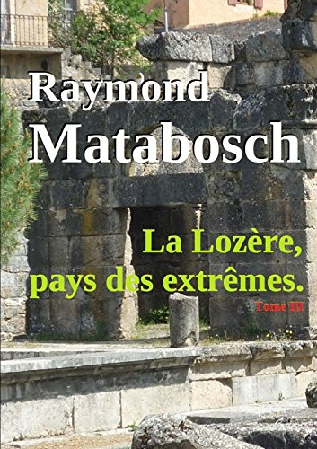 La Lozre, pays des extrmes. - Tome III