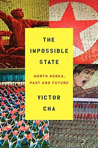 The Impossible State: North Korea, Past and Future por Victor Cha