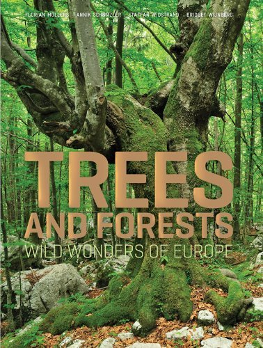 Trees and Forests: Wild Wonders of Europe by Annik Schnitzler (2011-11-01)