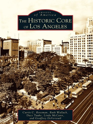 The Historic Core of Los Angeles (Images of America) (English Edition)