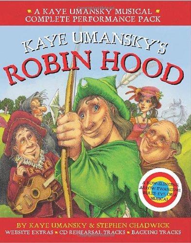 Kaye Umansky's Robin Hood: a bow-slinging, arrow-twanging, bulls-eye of a musical (A & C Black Musicals) by Kaye Umansky (15-Aug-2013) Paperback