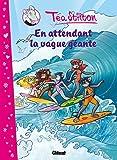 Téa Stilton - Tome 04: En attendant la vague géante