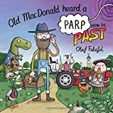 Old MacDonald Heard a Parp from the Past (Heard a Parp 3)