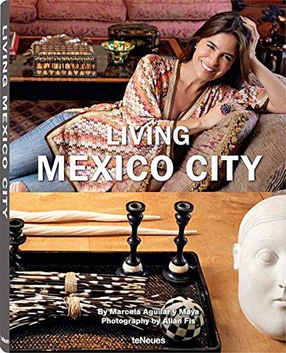 Living Mexico City. Ediz. inglese, spagnola e tedesca di Marcela Aguilar y Maya