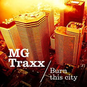 MG Traxx-Burn This City