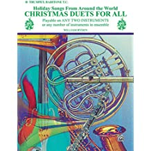 Christmas Duets for All (Holiday Songs from Around the World): B-Flat Trumpet, Baritone T.C