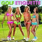 2012 Golf Etiquette Wall calendar by Zebra Publishing Corp. (2011-09-30)