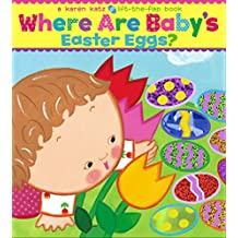 Where Are Baby's Easter Eggs? (Lift-The-Flap)