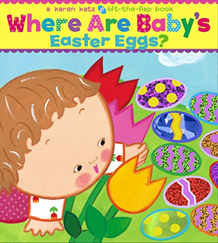 Where Are Baby's Easter Eggs? di Karen Katz