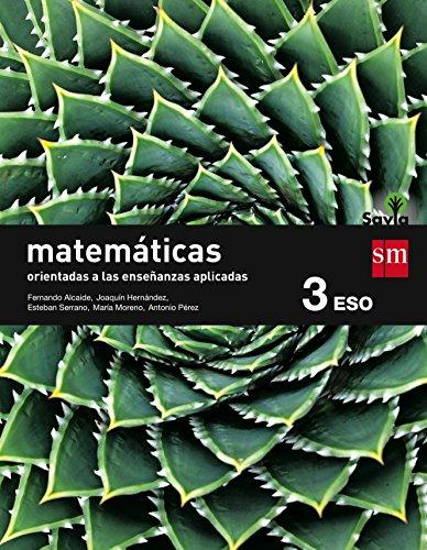 Matemáticas orientadas a las ciencias aplicadas 3 eso savia